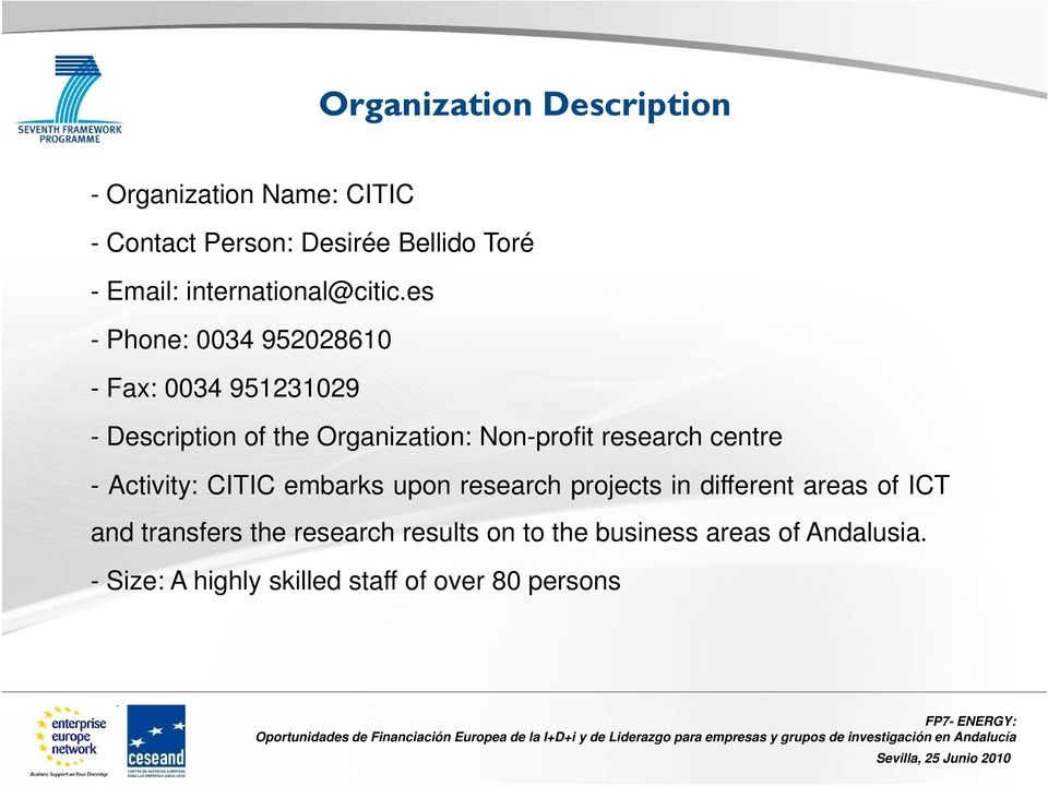 es - Phone: 0034 952028610 - Fax: 0034 951231029 - Description of the Organization: Non-profit research