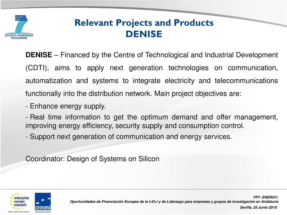 Main project objectives are: - Enhance energy supply.