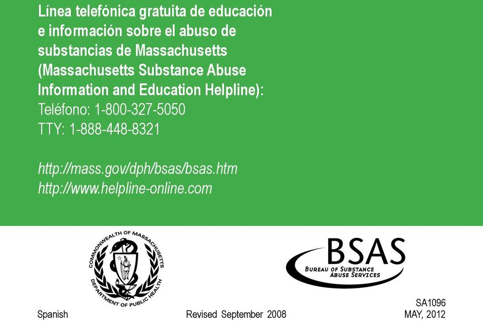 Education Helpline): Teléfono: 1-800-327-5050 TTY: 1-888-448-8321 http://mass.