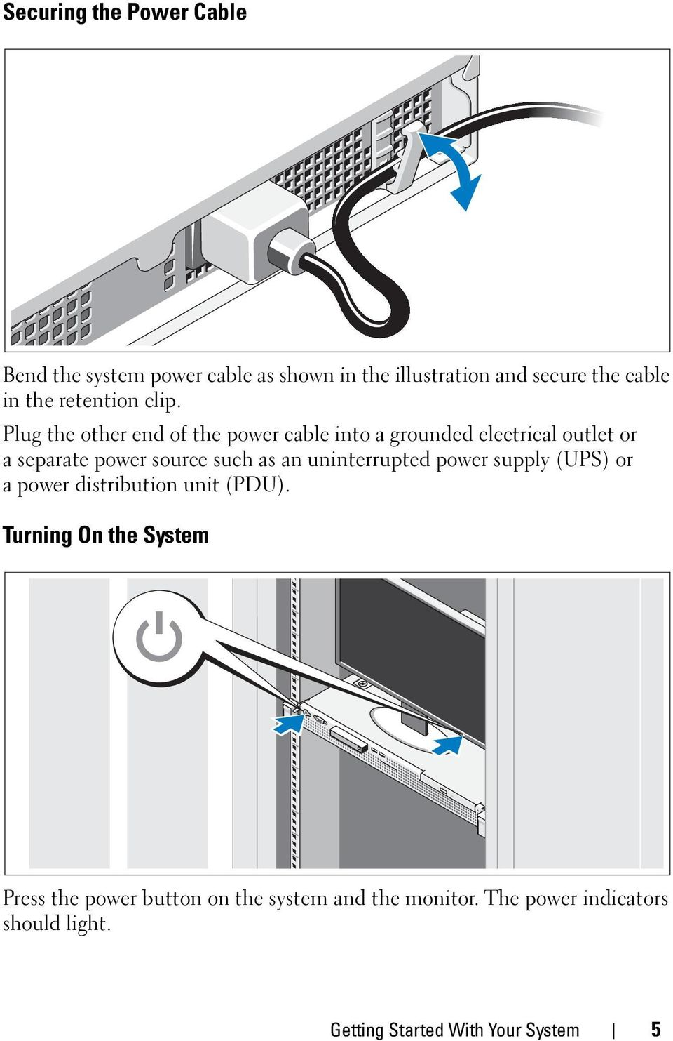 Plug the other end of the power cable into a grounded electrical outlet or a separate power source such as an