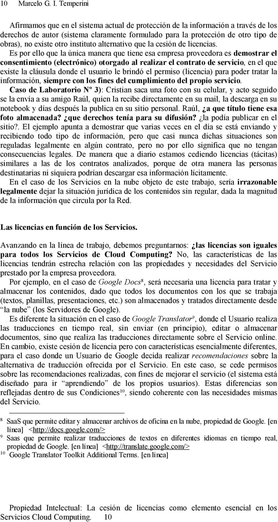 instituto alternativo que la cesión de licencias.