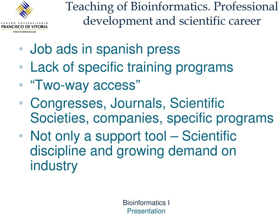 Lack of specific training programs Two-way access Congresses, Journals,
