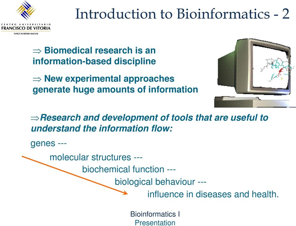 of tools that are useful to understand the information flow: genes --- molecular
