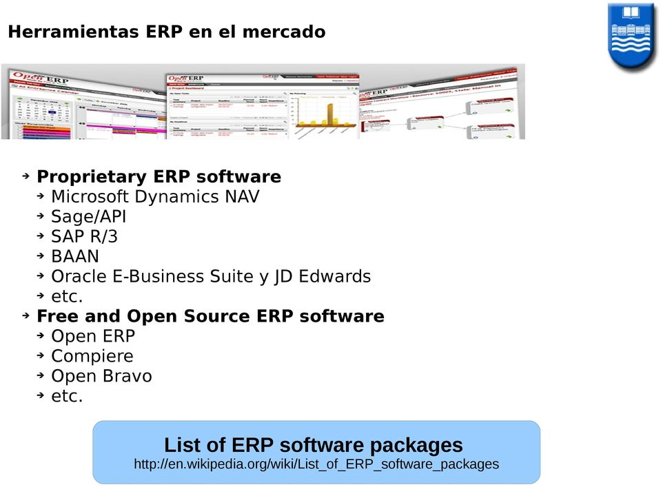 Free and Open Source ERP software Open ERP Compiere Open Bravo etc.