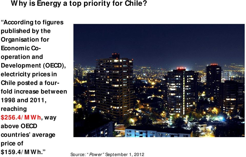 Development (OECD), electricity prices in Chile posted a fourfold increase