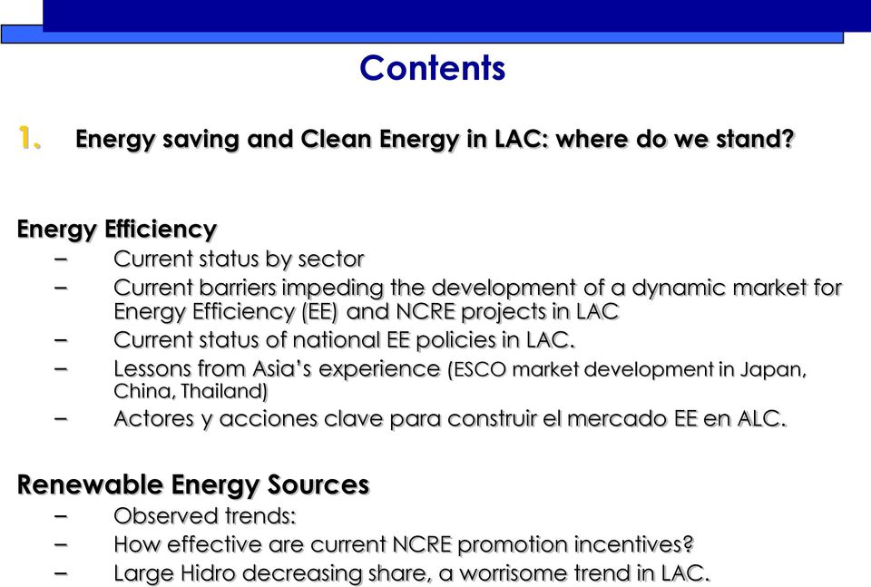 projects in LAC Current status of national EE policies in LAC.
