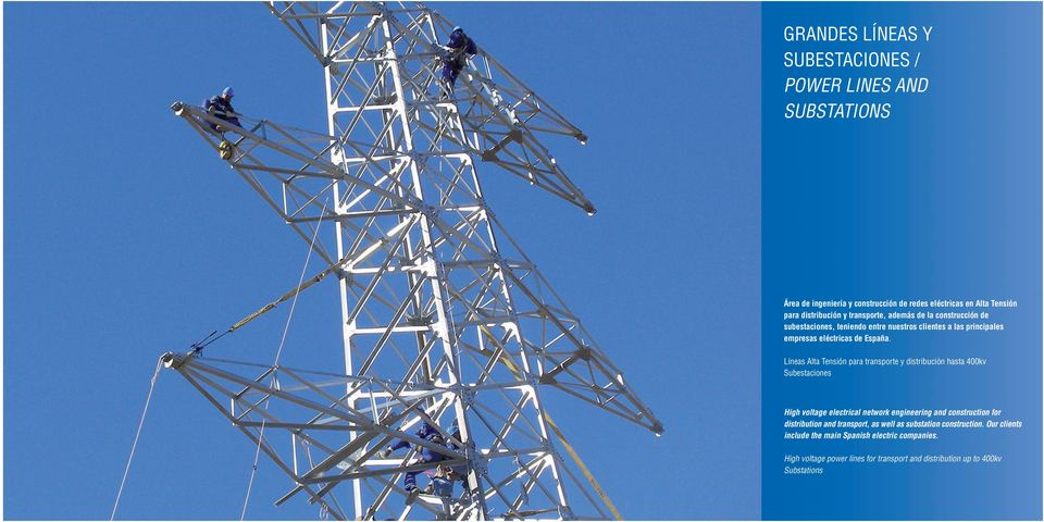 Líneas Alta Tensión para transporte y distribución hasta 400kv Subestaciones High voltage electrical network engineering and construction for distribution