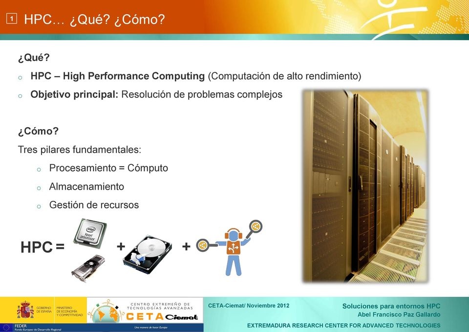 o o HPC High Performance Computing (Computación de alto