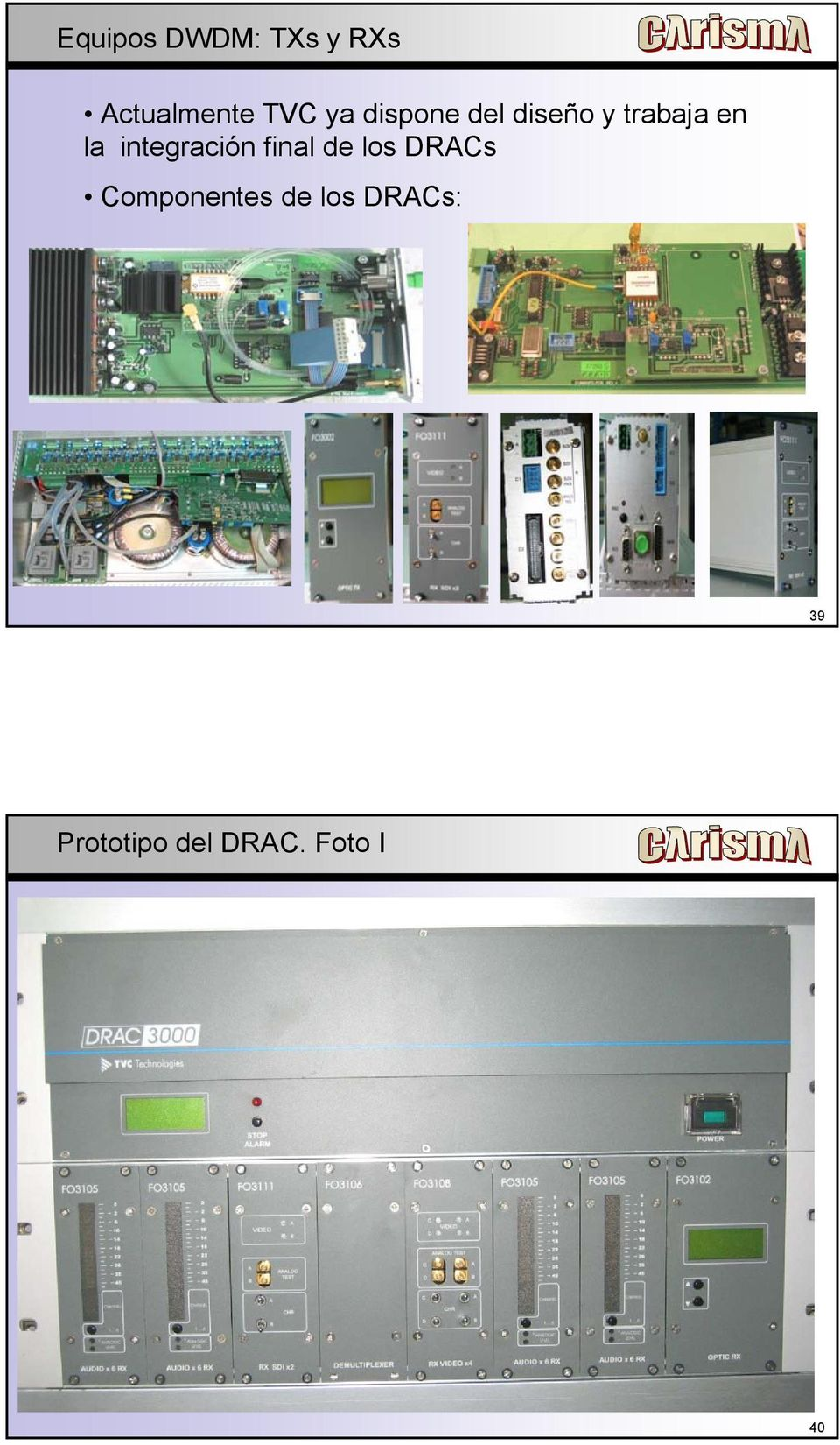 integración final de los DRACs