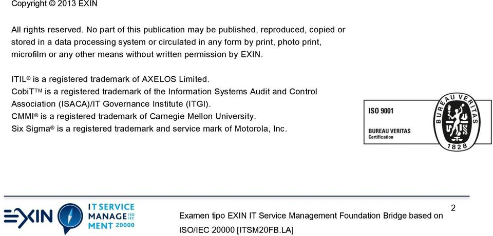 photo print, microfilm or any other means without written permission by EXIN. ITIL is a registered trademark of AXELOS Limited.