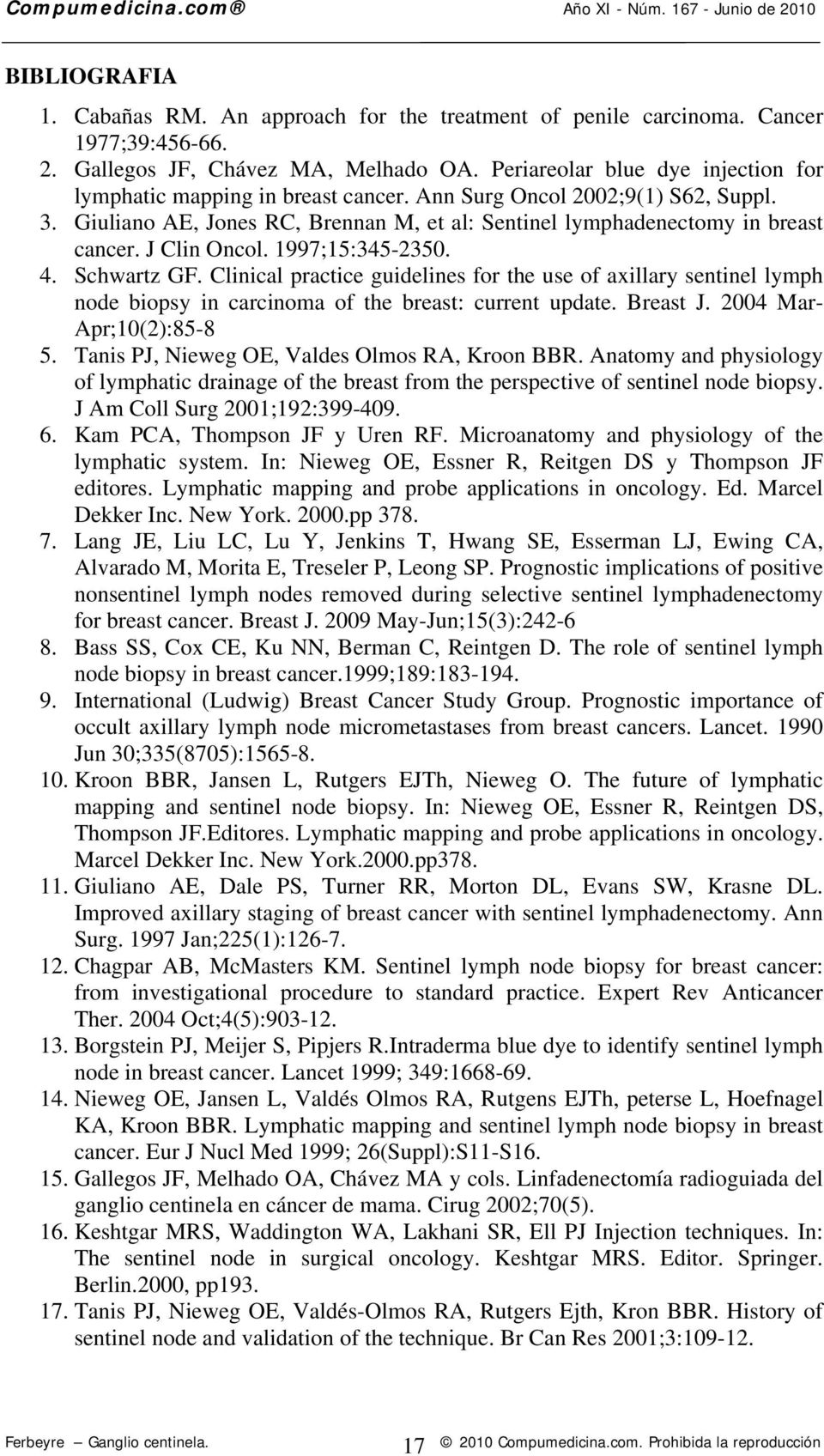 J Clin Oncol. 1997;15:345-2350. 4. Schwartz GF. Clinical practice guidelines for the use of axillary sentinel lymph node biopsy in carcinoma of the breast: current update. Breast J.