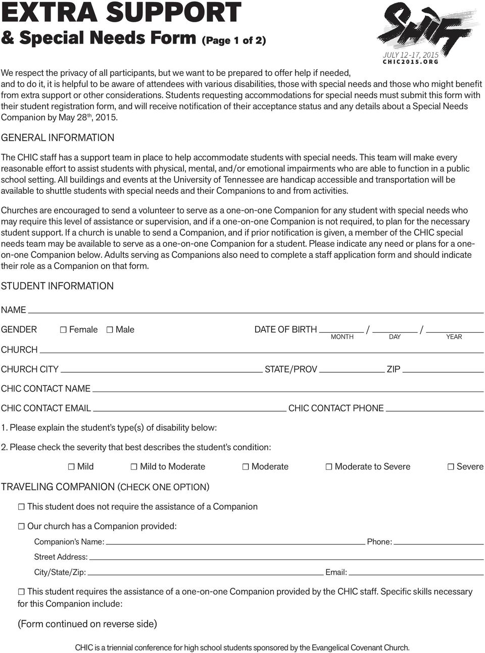 Students requesting accommodations for special needs must submit this form with their student registration form, and will receive notification of their acceptance status and any details about a