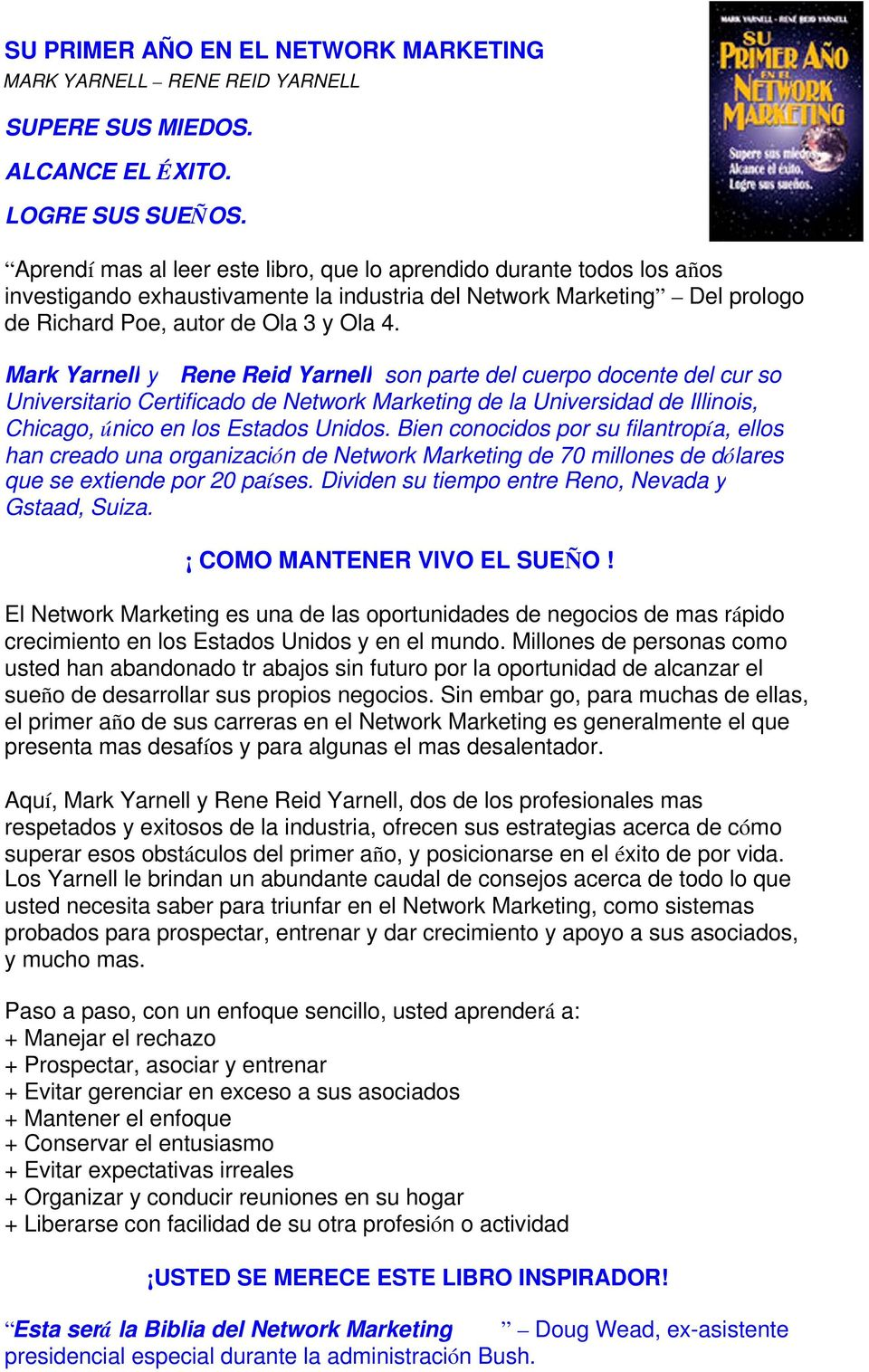 Mark Yarnell y Rene Reid Yarnell son parte del cuerpo docente del cur so Universitario Certificado de Network Marketing de la Universidad de Illinois, Chicago, único en los Estados Unidos.