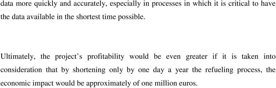 Ultimately, the project s profitability would be even greater if it is taken into
