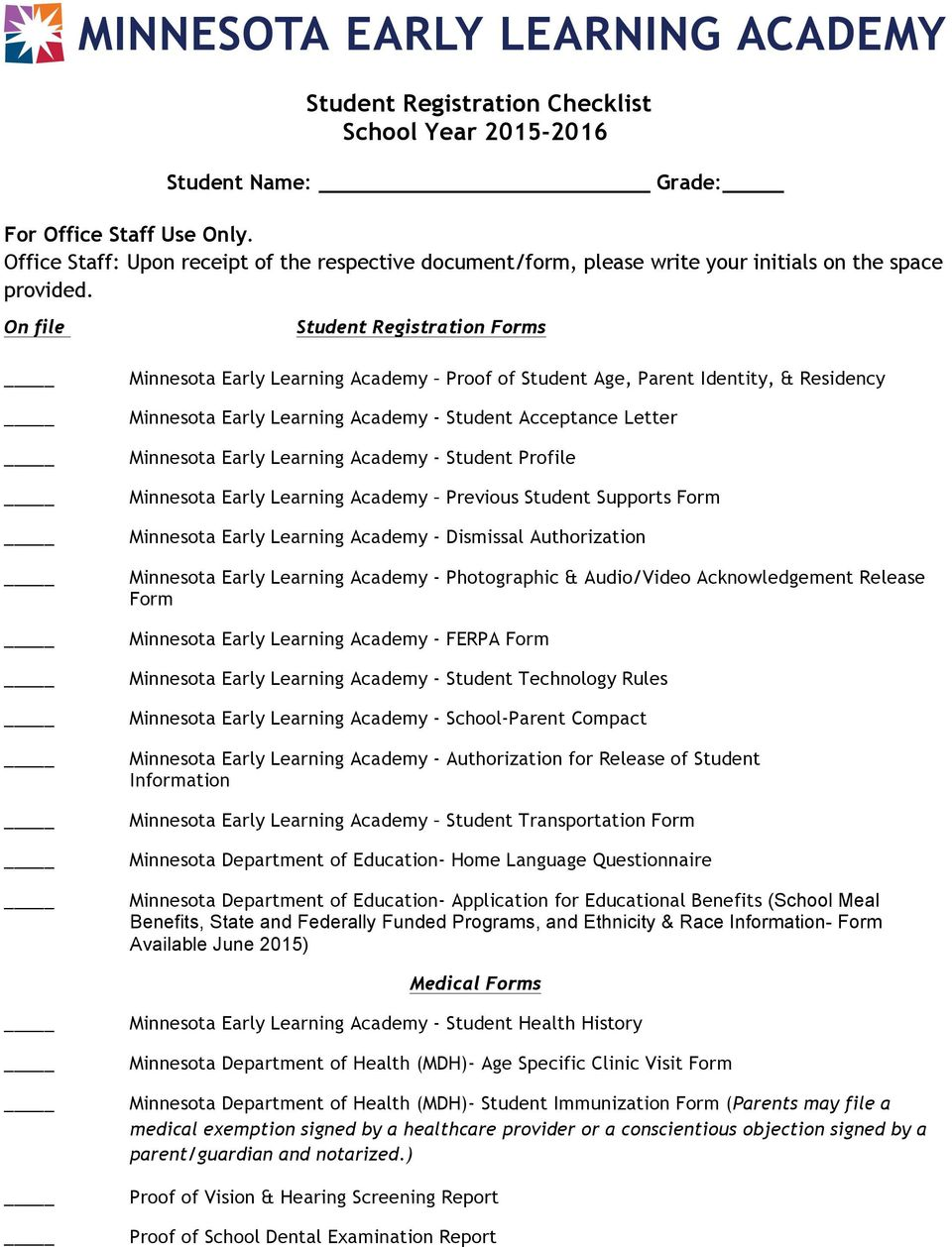 On file Student Registration Forms Minnesota Early Learning Academy Proof of Student Age, Parent Identity, & Residency Minnesota Early Learning Academy - Student Acceptance Letter Minnesota Early
