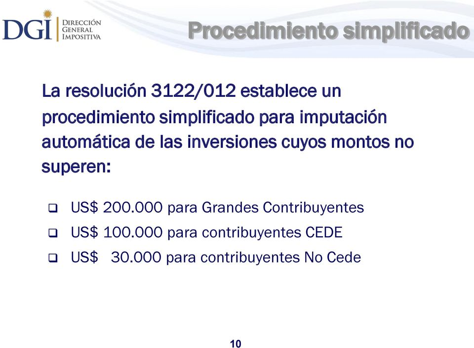 inversiones cuyos montos no superen: US$ 200.