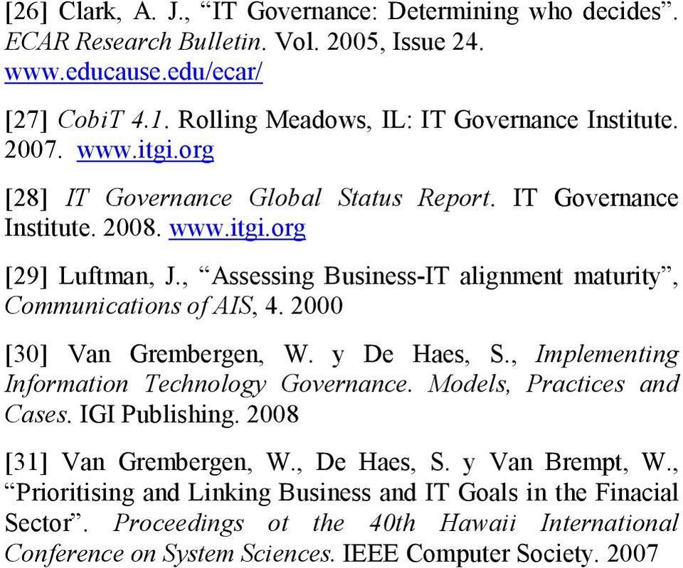 , Assessing Business-IT alignment maturity, Communications of AIS, 4. 2000 [30] Van Grembergen, W. y De Haes, S., Implementing Information Technology Governance.