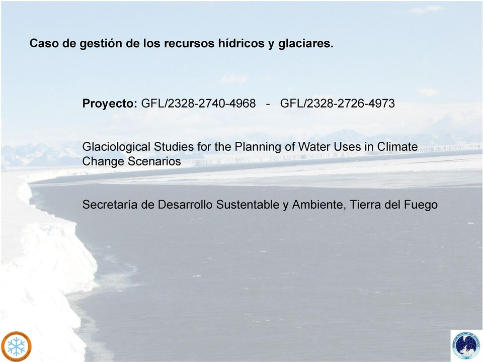 Glaciological Studies for the Planning of Water Uses in