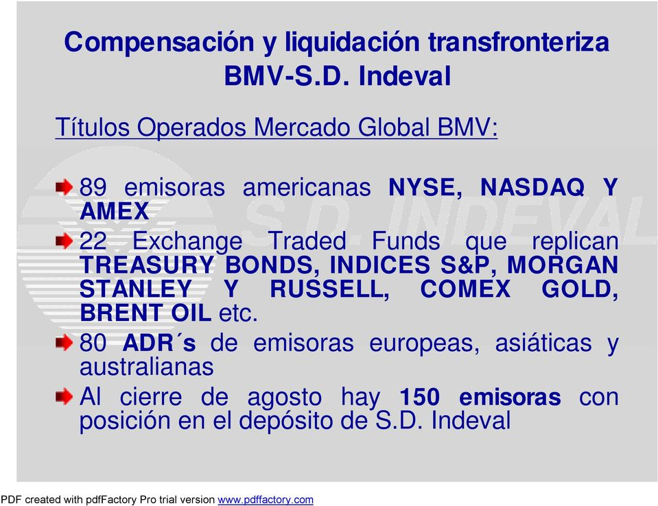 Exchange Traded Funds que replican TREASURY BONDS, INDICES S&P, MORGAN STANLEY Y RUSSELL, COMEX