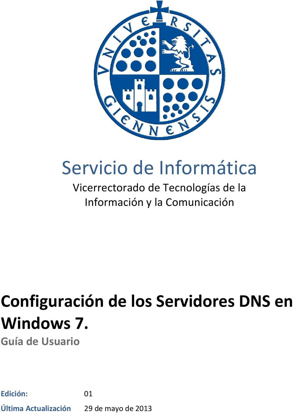 los Servidores DNS en Windows 7.