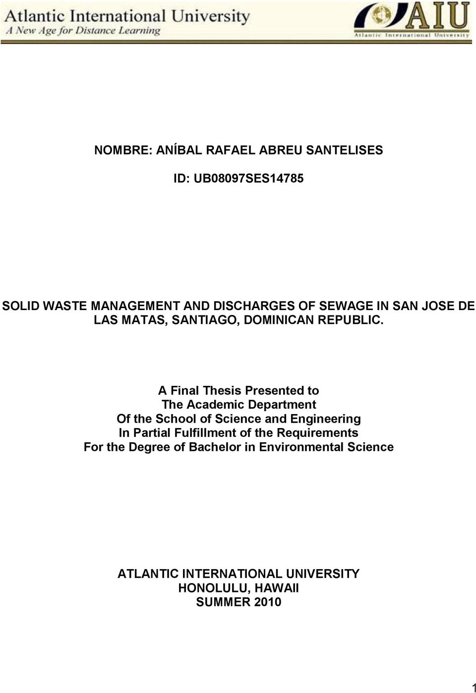A Final Thesis Presented to The Academic Department Of the School of Science and Engineering In Partial