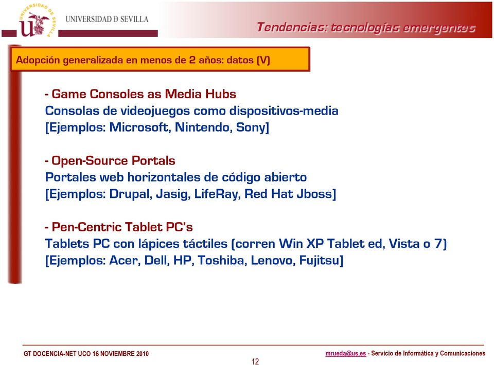 horizontales de código abierto [Ejemplos: Drupal, Jasig, LifeRay, Red Hat Jboss] - Pen-Centric Tablet PC s