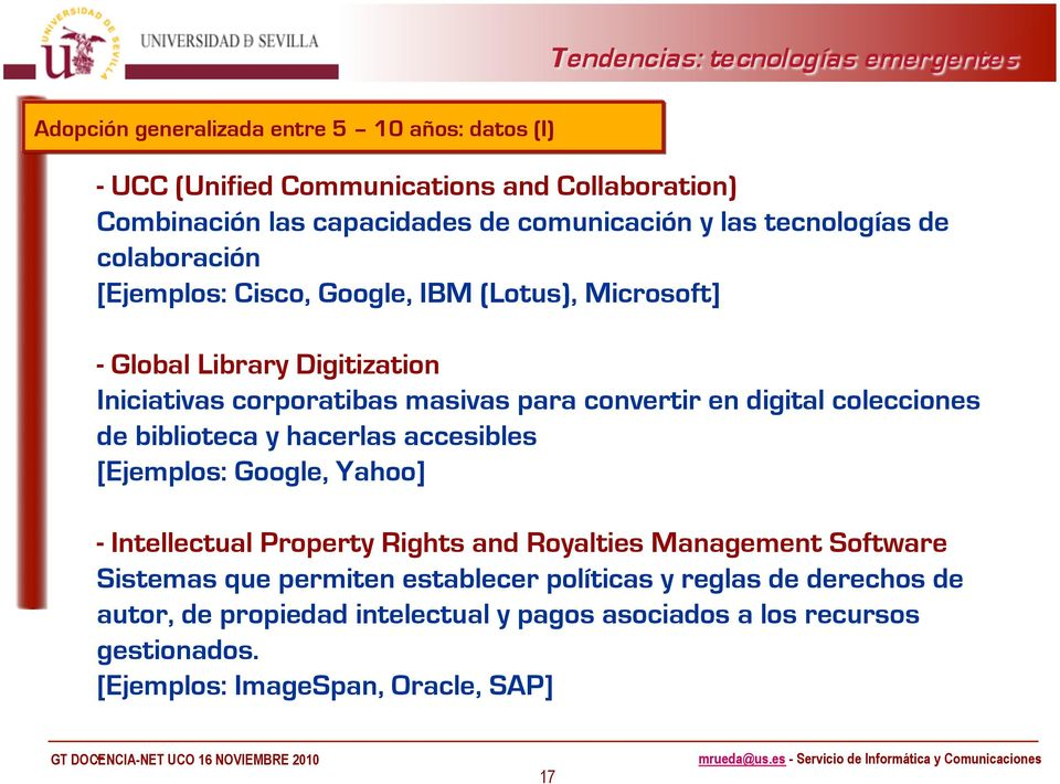 colecciones de biblioteca y hacerlas accesibles [Ejemplos: Google, Yahoo] - Intellectual Property Rights and Royalties Management Software Sistemas que