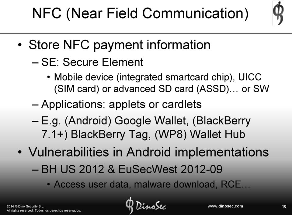 or cardlets E.g. (Android) Google Wallet, (BlackBerry 7.