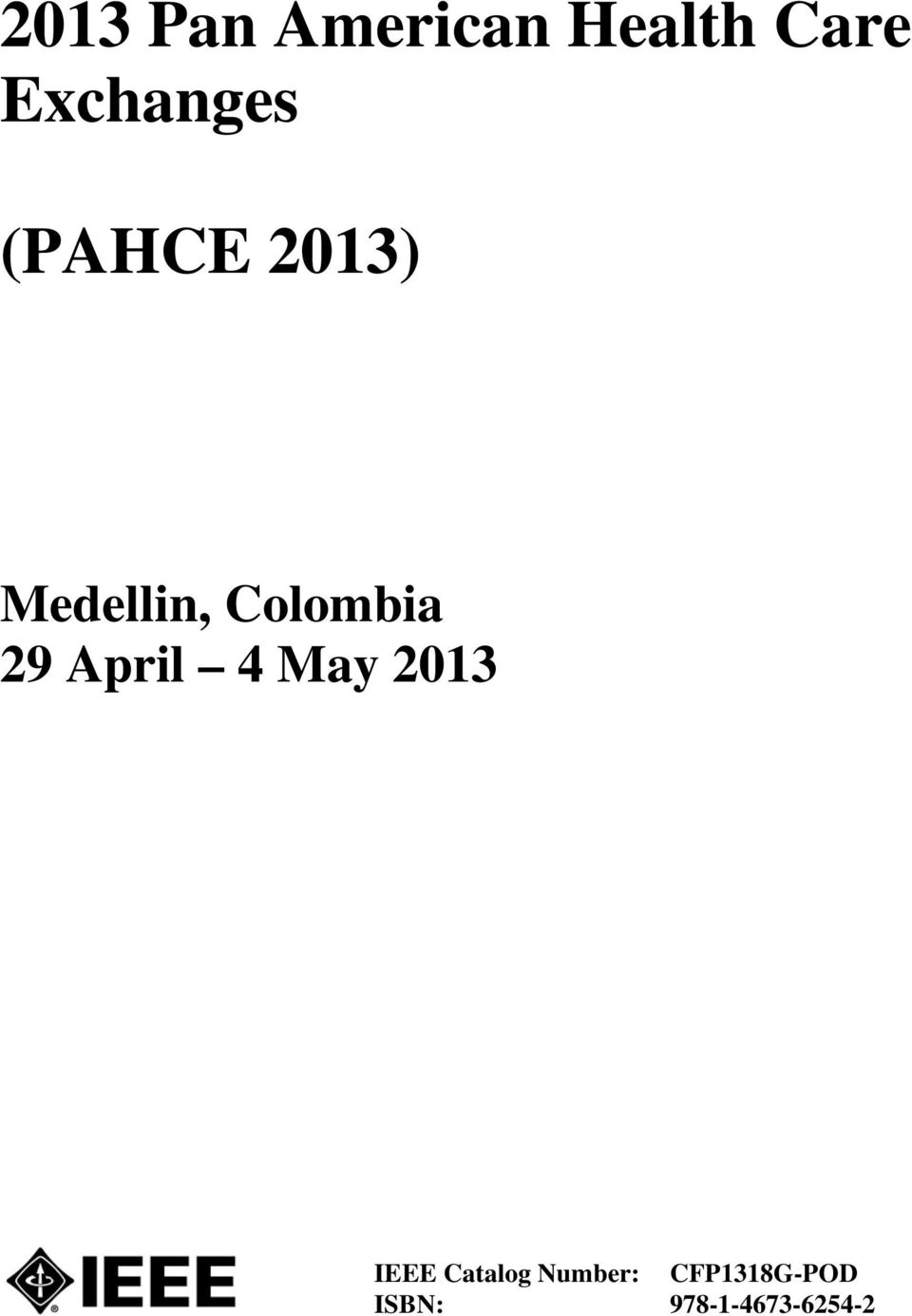Colombia 29 April 4 May 2013 IEEE