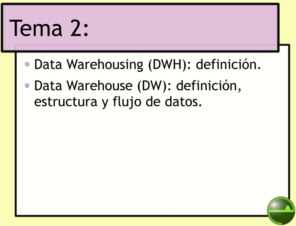 Data Warehouse (DW):