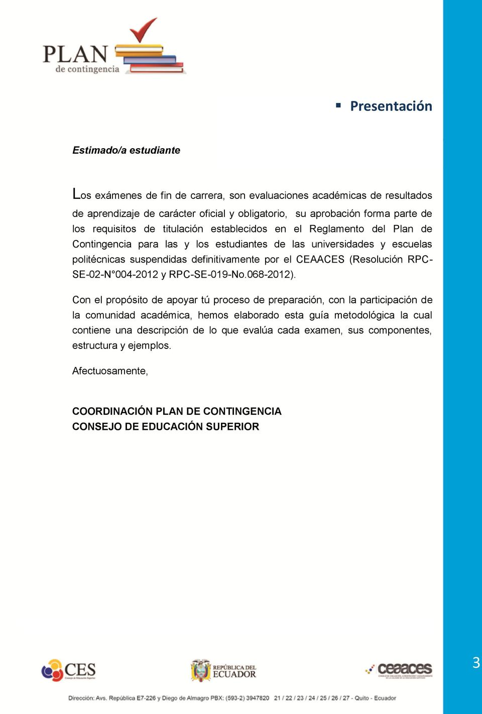 CEAACES (Resolución RPC- SE-02-N 004-2012 y RPC-SE-019-No.068-2012).