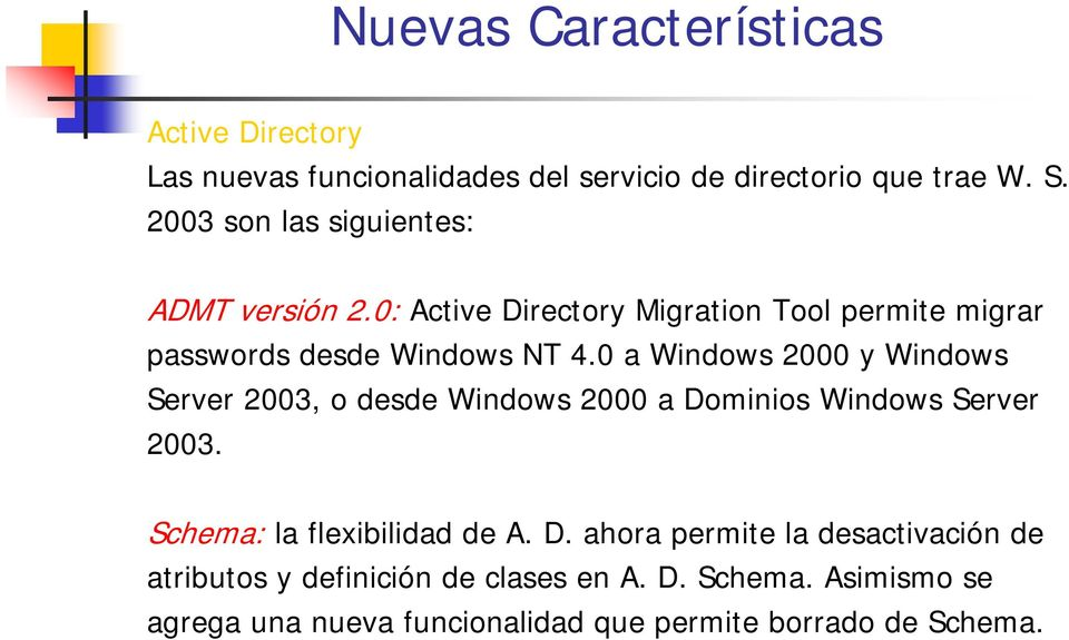 0 a Windows 2000 y Windows Server 2003, o desde Windows 2000 a Do