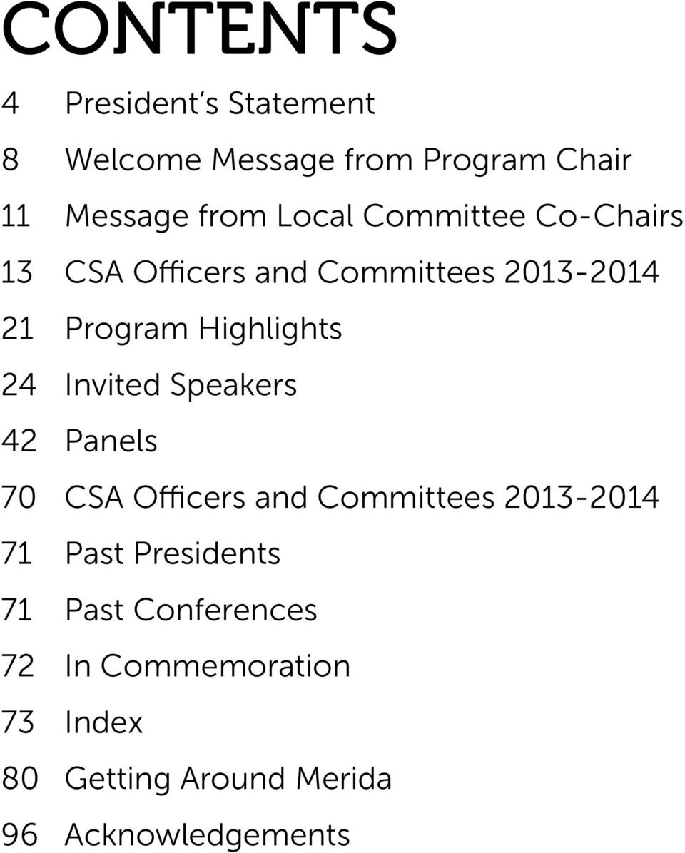 24 Invited Speakers 42 Panels 70 CSA Officers and Committees 2013-2014 71 Past Presidents