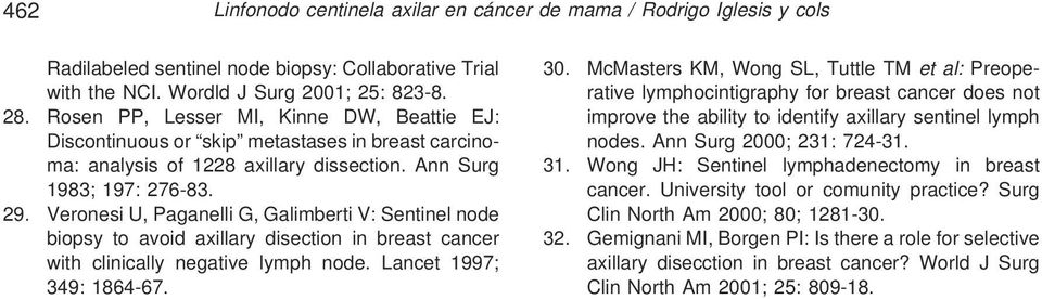 Veronesi U, Paganelli G, Galimberti V: Sentinel node biopsy to avoid axillary disection in breast cancer with clinically negative lymph node. Lancet 1997; 349: 1864-67. 30.