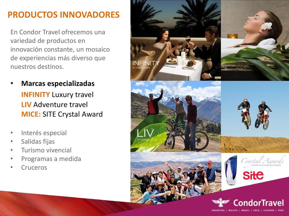 Marcas especializadas INFINITY Luxury travel LIV Adventure travel MICE: SITE