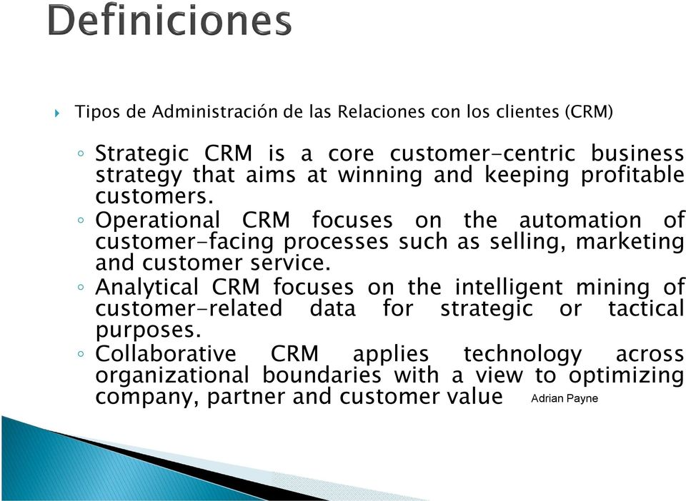 Operational CRM focuses on the automation of customer-facing processes such as selling, marketing and customer service.