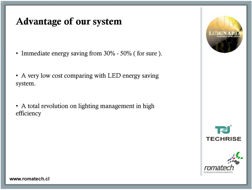 A very low cost comparing with LED energy saving