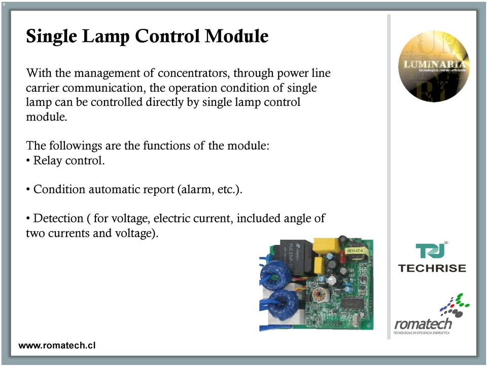 control module. The followings are the functions of the module: Relay control.