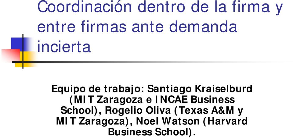 (MIT Zaragoza e INCAE Business School), Rogelio Oliva