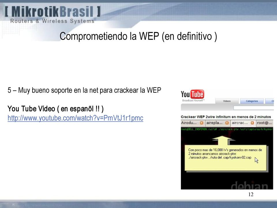 la WEP You Tube Vídeo ( en espanõl!