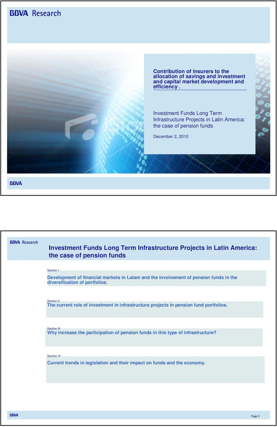 Projects in Latin America: the case of pension funds Section I Development of financial markets in Latam and the involvement of pension funds in the