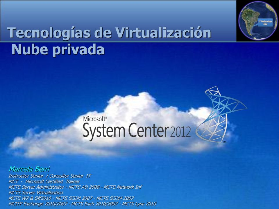 MCTS AD 2008 - MCTS Network Inf MCTS Server Virtualization MCTS W7 & Off2010 - MCTS