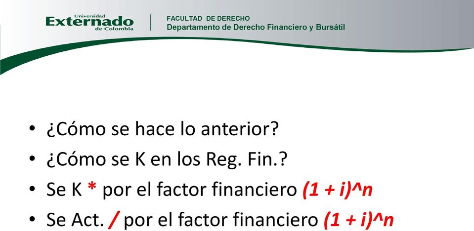 ? Se K * por el factor financiero