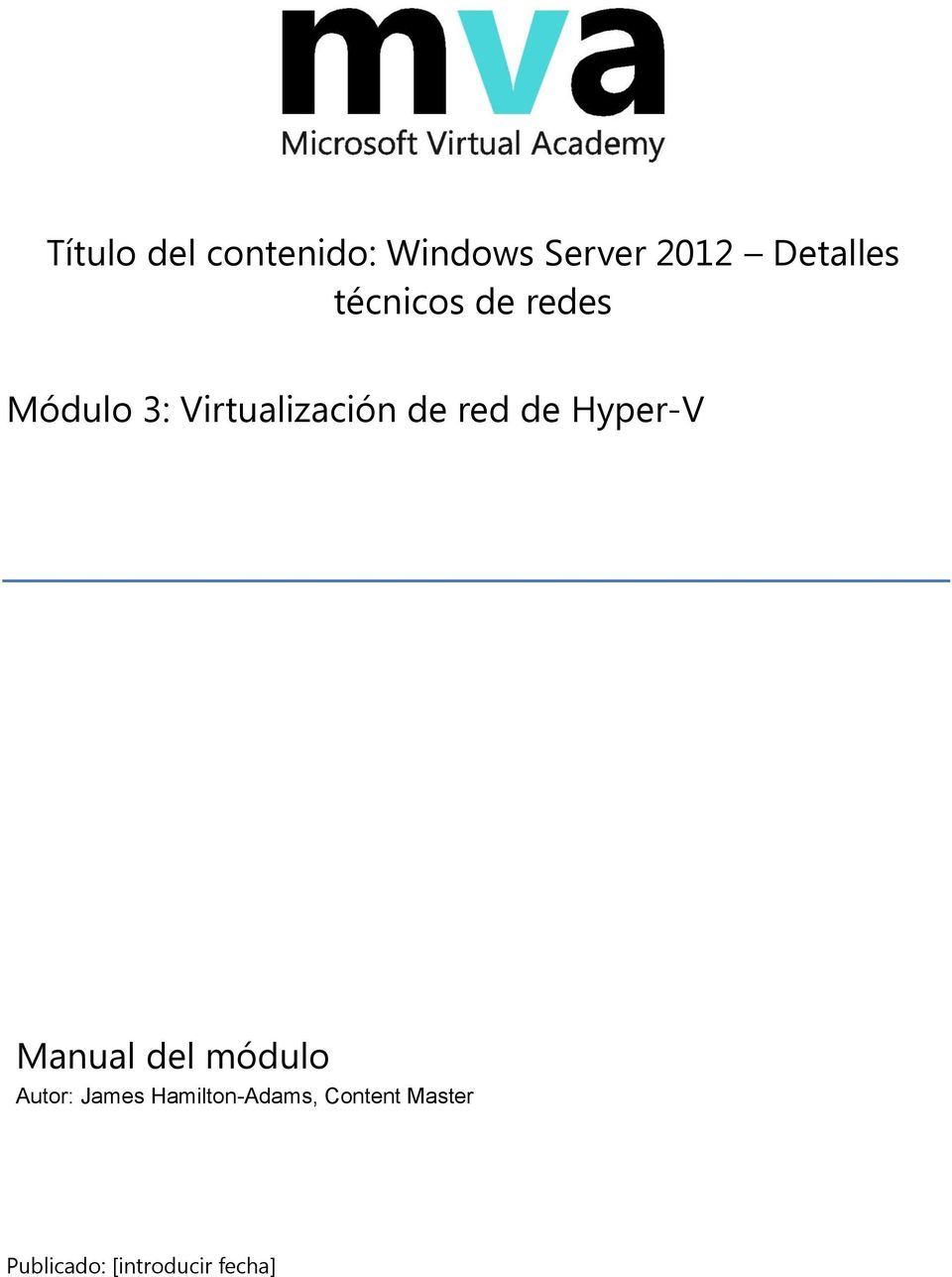 de Hyper-V Manual del módulo Autor: James