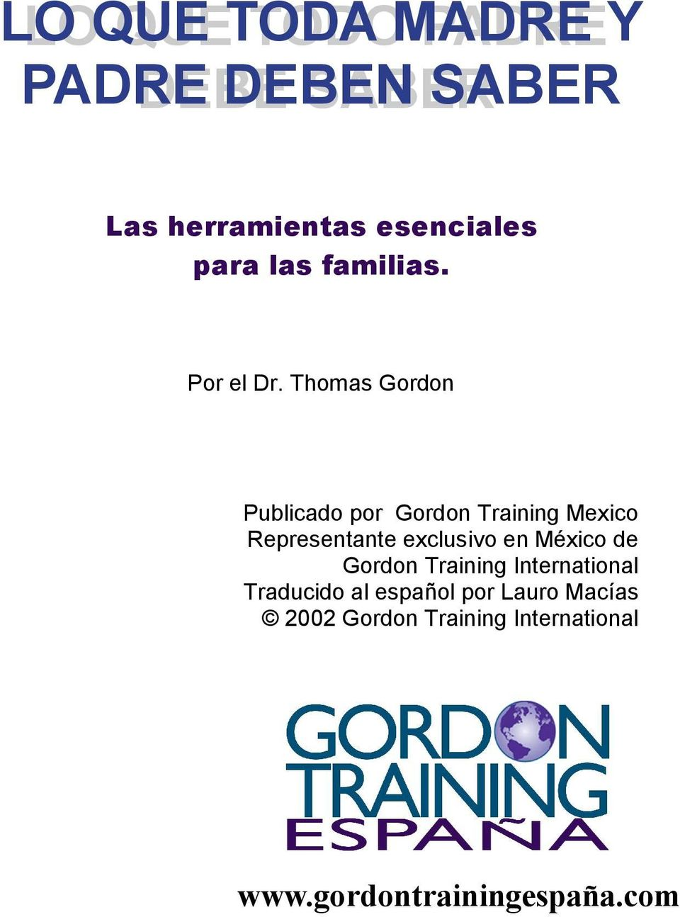Thomas Gordon Publicado por Gordon Training Mexico Representante exclusivo en México