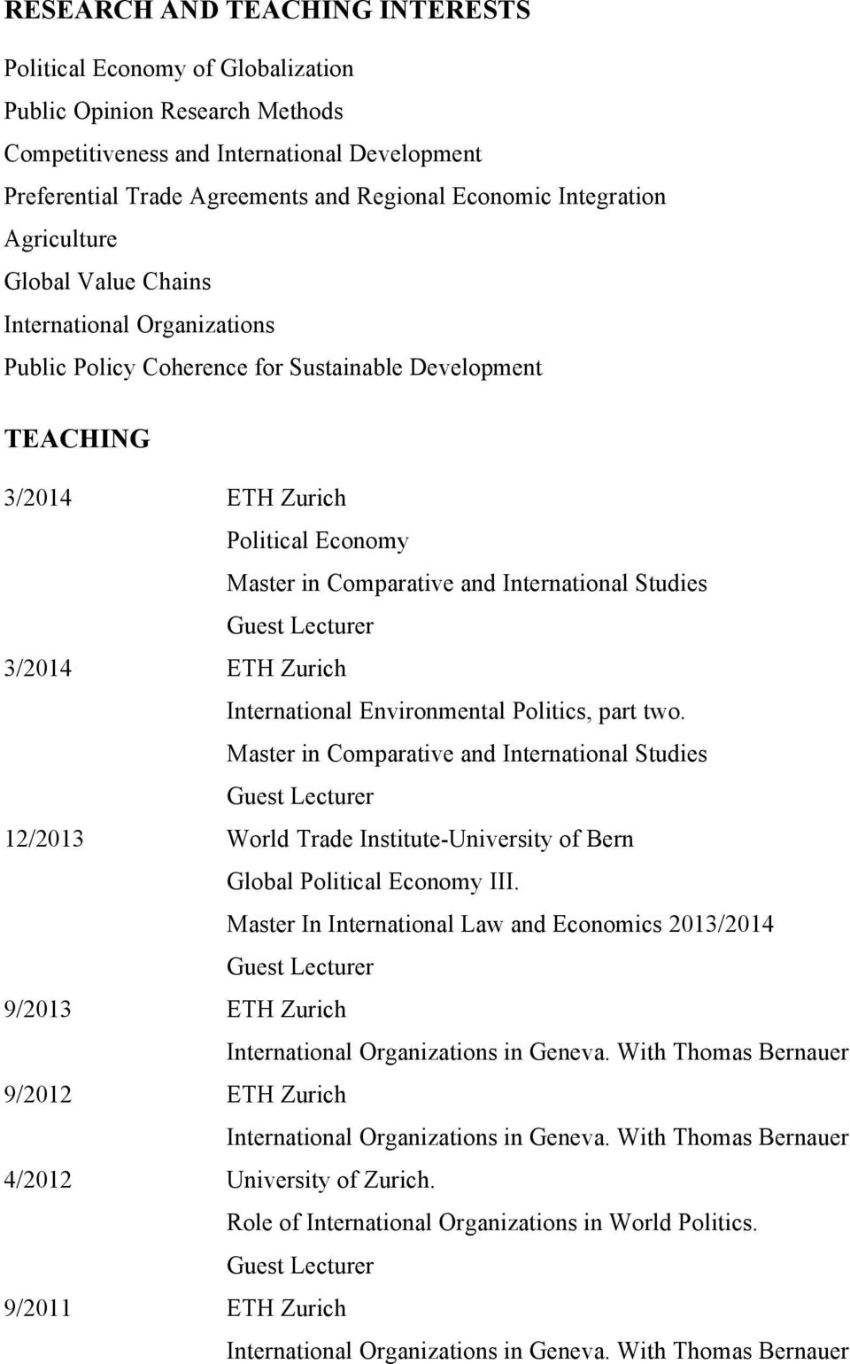International Studies Guest Lecturer 3/2014 ETH Zurich International Environmental Politics, part two.