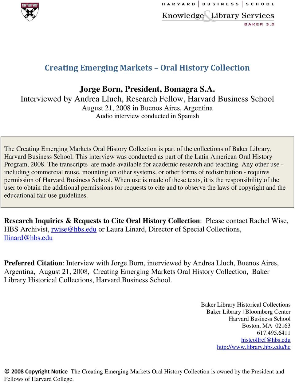 Collection is part of the collections of Baker Library, Harvard Business School. This interview was conducted as part of the Latin American Oral History Program, 2008.