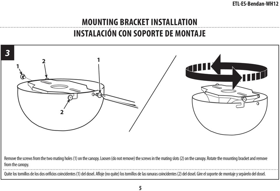 Rotate the mounting bracket and remove from the canopy.
