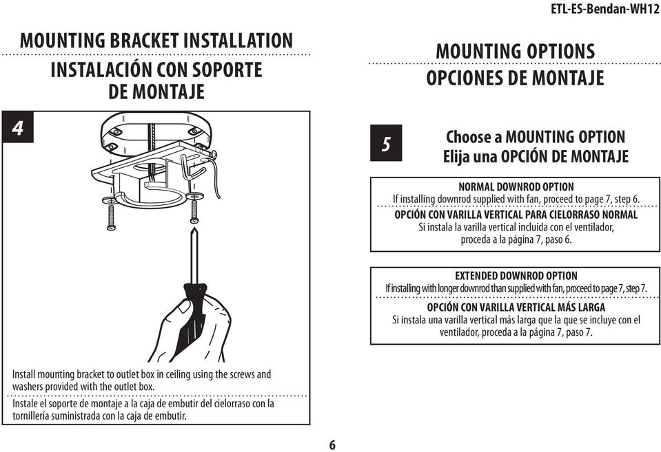EXTENDED DOWNROD OPTION If installing with longer downrod than supplied with fan, proceed to page 7, step 7.