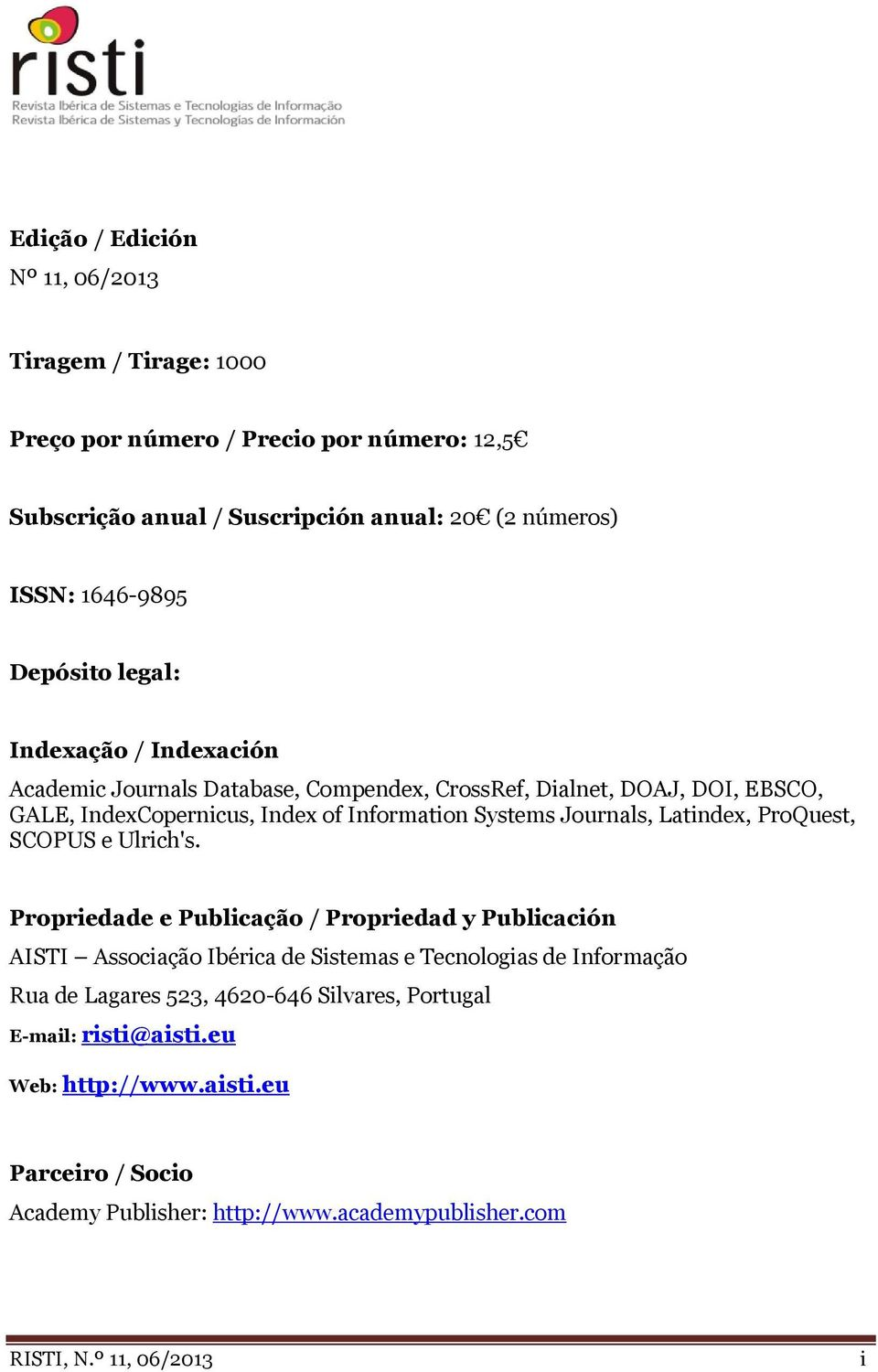 Journals, Latindex, ProQuest, SCOPUS e Ulrich's.